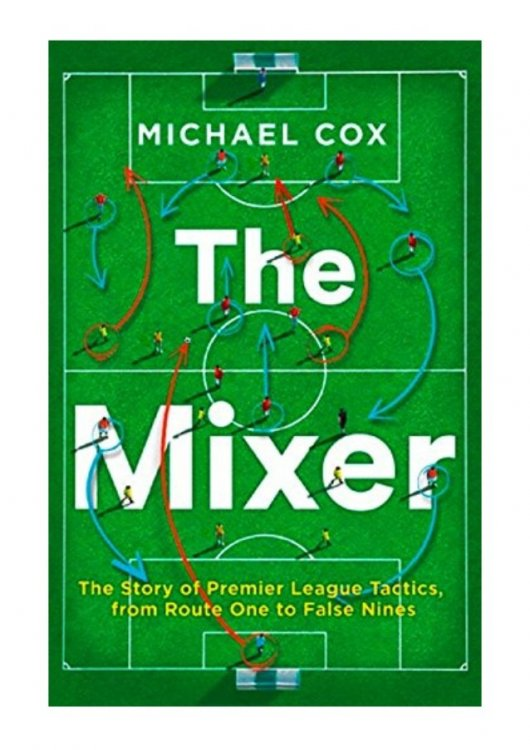 the-mixer-pdf-michael-cox-the-story-of-premier-league-tactics-from-route-one-to-false-nines-1-638.thumb.jpg.01dc720d458dd5846a00f76696245e1f.jpg
